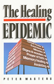 The Healing Epidemic   -     By: Peter Masters