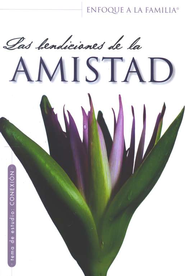 Las Bendiciones de la Amistad (The Blessings of Friendship),  Spanish  -     By: Enfoque a la Familia