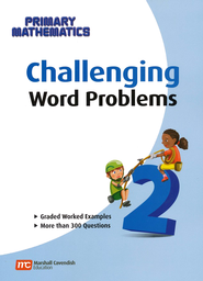 Singapore Math Challenging Word Problems for Primary Mathematics 2    -