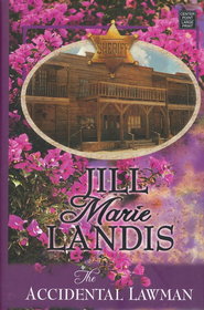 The Accidental Lawman, Large print  -              By: Jill Marie Landis
