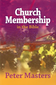 Church Membership in The Bible  -     By: Peter Masters