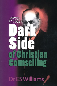 The Dark Side of Christian Counselling  -     By: E.S. Williams