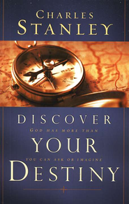 Discover Your Destiny: God Has More Than You Can Ask or Imagine  -     By: Charles F. Stanley