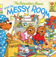The Berenstain Bears and the Messy Room   -     By: Stan Berenstain, Jan Berenstain