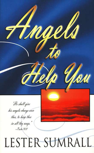 Angels to Help You   -     By: Lester Sumrall