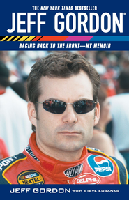 Jeff Gordon: Racing Back to the Front-My Memoir - eBook  -     By: Jeff Gordon, Steve Eubanks