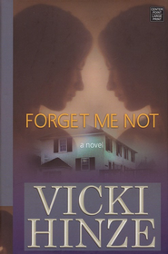 Forget Me Not, Crossroads Crisis Center Series #1, Large Print   -     By: Vicki Hinze