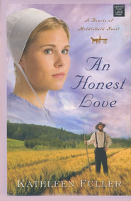 An Honest Love, Hearts of Middlefield Series #2 Large Print   -     By: Kathleen Fuller