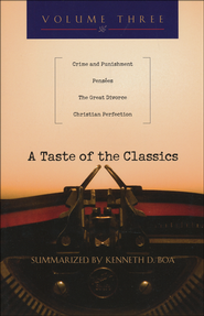 A Taste of the Classics: Crime & Punishment, Penses, The Great Divorce & Christian Perfection  -              By: Kenneth D. Boa