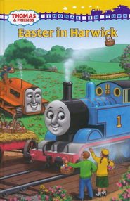 Thomas & Friends: Easter In Harwick  -              By: Rev. W. Awdry