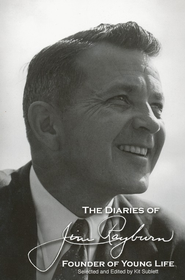The Diaries of Jim Rayburn   -     By: Jim Rayburn, Kit Sublett