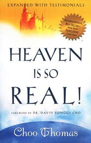 Heaven Is So Real! Expanded Edition   -              By: Choo Thomas