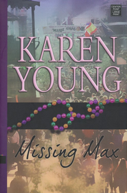 Missing Max, Large print  -              By: Karen Young
