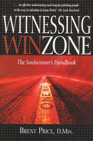 Witnessing Winzone: The Soulwinner's Handbook   -     By: Brent Prince