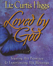 Loved by God Video Curriculum, Trusting His Promises & Experiencing His Blessings  -              By: Liz Curtis Higgs