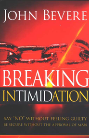 Breaking Intimidation  -              By: John Bevere