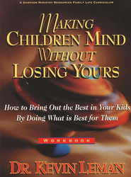 Making Children Mind Without Losing Yours, Workbook   -     By: Dr. Kevin Leman
