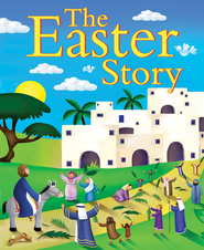 The Easter Story  -     By: Juliet David