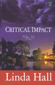 Critical Impact, Large Print  -     By: Linda Hall