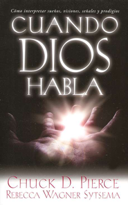 Cuando Dios Habla  (When God Speaks)  -     By: Chuck D. Pierce, Rebecca Wagner-Sytsema