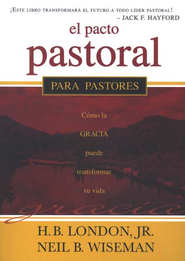 El Pacto Pastoral   (The Shepherd's Covenant)  -     By: H.B. London Jr., Neil B. Wiseman