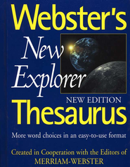 Webster's New Explorer Thesaurus (New Edition)   -     Edited By: Merriam Webster