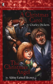 A Christmas Carol and The Christmas Angel  -     Edited By: Abbie Farwell Brown     By: Charles Dickens