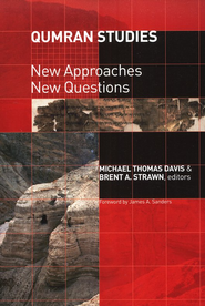 Qumran Studies: New Approaches, New Questions  -     Edited By: Michael Thomas Davis, Brent A. Strawn     By: Edited by Michael Thomas Davis & Brent A. Strawn