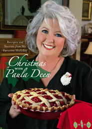 Christmas with Paula Deen: Recipes and Stories from My Favorite Holiday - eBook  -     By: Paula Deen
