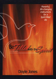 Be Filled With The Spirit  -     By: Doyle Jones