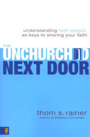 The Unchurched Next Door: Understanding Faith Stages As Keys to Sharing Your Faith - Slightly Imperfect  -