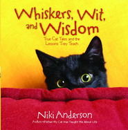 Whiskers, Wit, and Wisdom: True Cat Tales and the Lessons They Teach - eBook  -     By: Niki Anderson