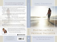 Praying for Your Prodigal Daughter: Hope, Help & Encouragement for Hurting Parents - eBook  -     By: Janet Thompson