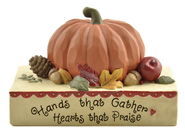 Hands that Gather, Hearts that Praise Pumpkin Figurine  -