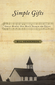 Simple Gifts: Great Hymns: One Man's Search for Grace - eBook  -     By: Bill Henderson
