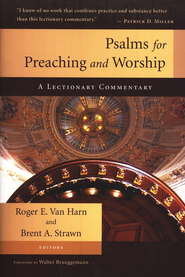 Psalms for Preaching and Worship: A Lectionary Commentary  -     Edited By: Roger E. Van Harn, Brent A. Strawn     By: Edited by Roger E. Van Harn & Brent A. Strawn