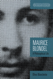 Maurice Blondel: A Philosophical Life  -     By: Oliva Blanchette