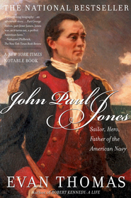 John Paul Jones: Sailor, Hero, Father of the American Navy - eBook  -     By: Evan Thomas