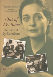 Out of My Bone: the Letters and Autobiography of Joy Davidman  -     Edited By: Don W. King     By: Edited by Don W. King