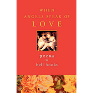 When Angels Speak of Love - eBook  -     By: Bell Hooks