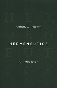 Hermeneutics: An Introduction   -     By: Anthony C. Thiselton