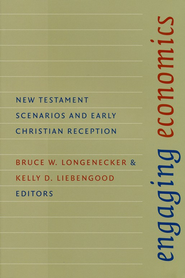 Engaging Economics: New Testament Scenarios and Early Christian Reception  -     Edited By: Bruce Longenecker, Kelly Liebengood     By: Bruce Longenecker(Eds.) & Kelly Liebengood(Eds.)