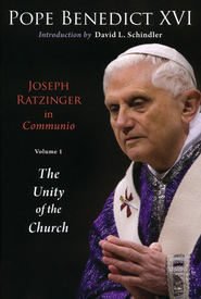 Joseph Ratzinger in Communio, Volume 1: The Unity of the Church   -     By: Pope Benedict XVI