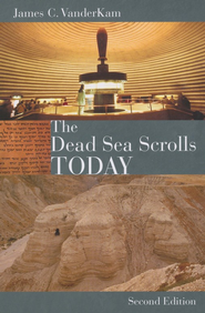 The Dead Sea Scrolls Today, Revised Edition  -     By: James C. VanderKam
