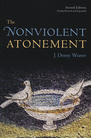The Nonviolent Atonement, 2nd Ed.  -     By: J. Denny Weaver
