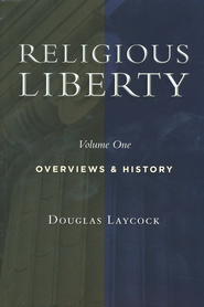 Collected Works on Religious Liberty, Vol 1: Overviews and History  -     By: Douglas Laycock