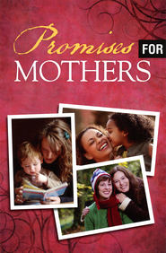 Promises for Mothers Tract  -     By: Crossway