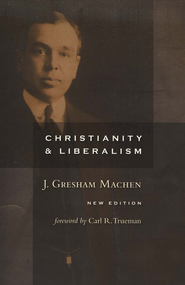 Christianity and Liberalism, Revised   -     By: J. Gresham Machen