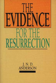 The Evidence for the Resurrection, 5 Pack   -     By: J.N.D. Anderson