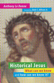 Historical Jesus: What Can We Know and How Can We Know It  -     By: Anthony Le Donne